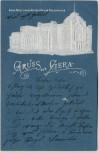 Präge AK Gruss aus Gera Neues fürstliches Hoftheater und Konzerthaus 1900