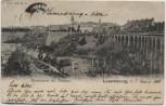 AK Luxemburg Ville de Luxembourg Blick auf Viadukt 1902