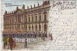 AK Litho Gruss aus Berlin Mitte Zeughaus Die Schloßwache zieht auf 1904