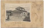 AK Gruss aus München Kgl. Hoftheater 1905